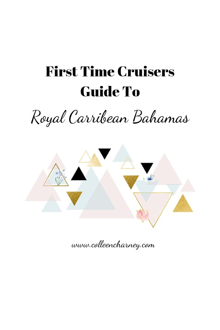 First Time Cruisers Guide To Royal Carribean Bahamas