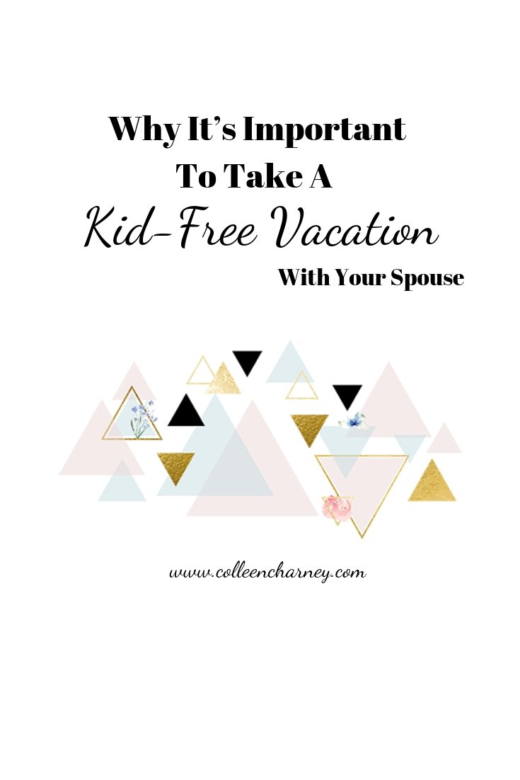 Why It's Important To Take A Kid-Free Vacation With Your Spouse