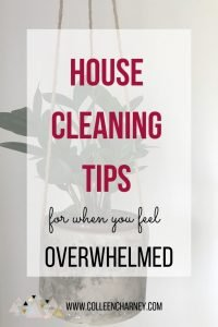 House Cleaning Tips For When You Feel Overwhelmed