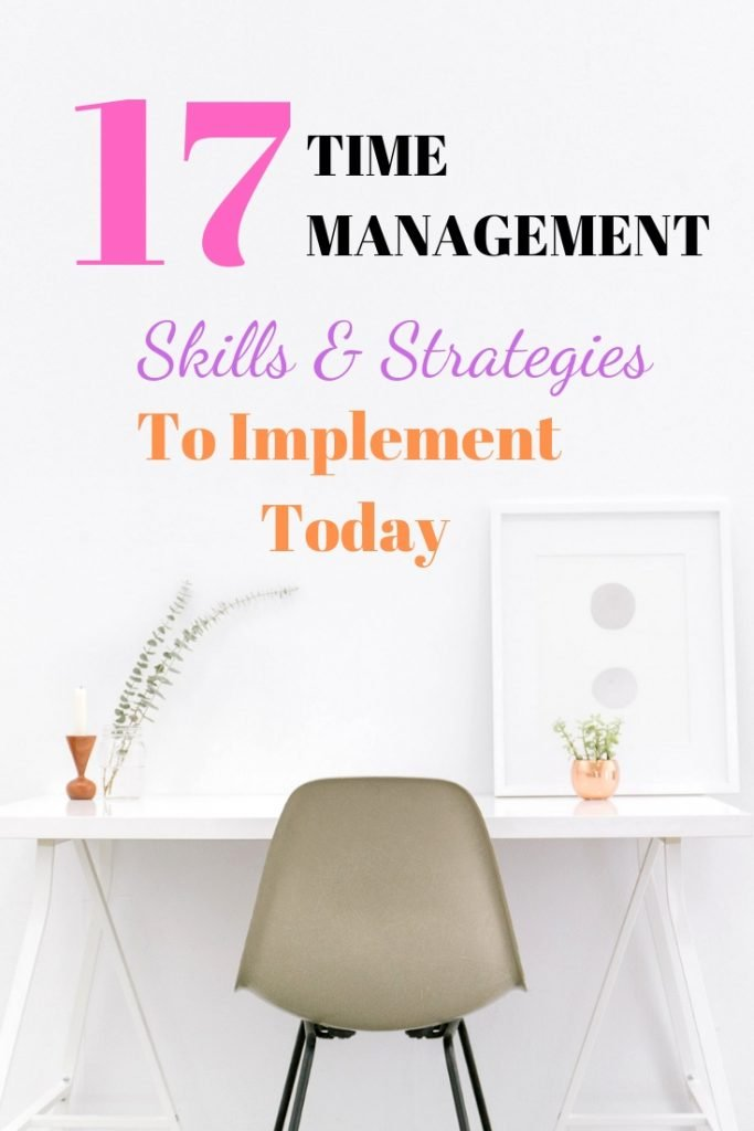 17 Time Management Skills And Strategies To Implement Today