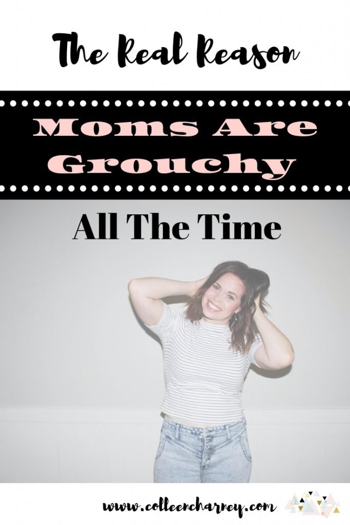 The REAL Reason Moms Are Grouchy All The Time
