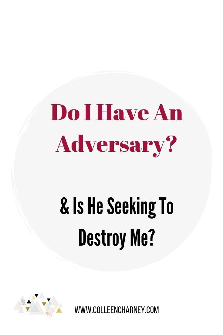 Do I Have An Adversary? And Is He Seeking To Destroy Me?
